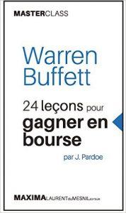 Warren Buffet – 24 leçons pour gagner en bourse