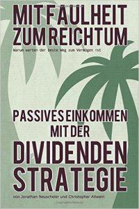 Mit Faulheit zum Reichtum – Die Dividendenstrategie.