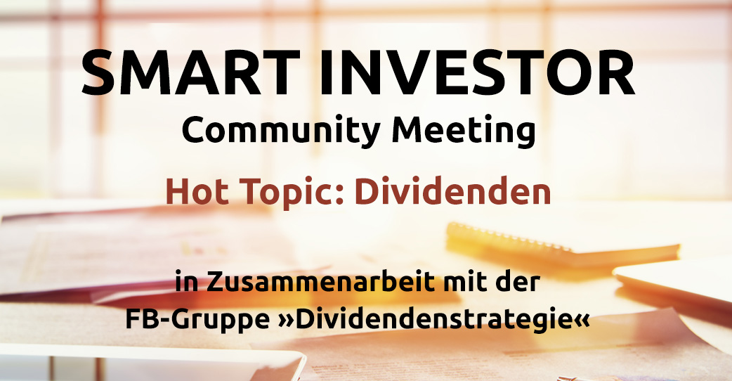 Smart Investor Community Meeting. Hot Topic: Dividenden