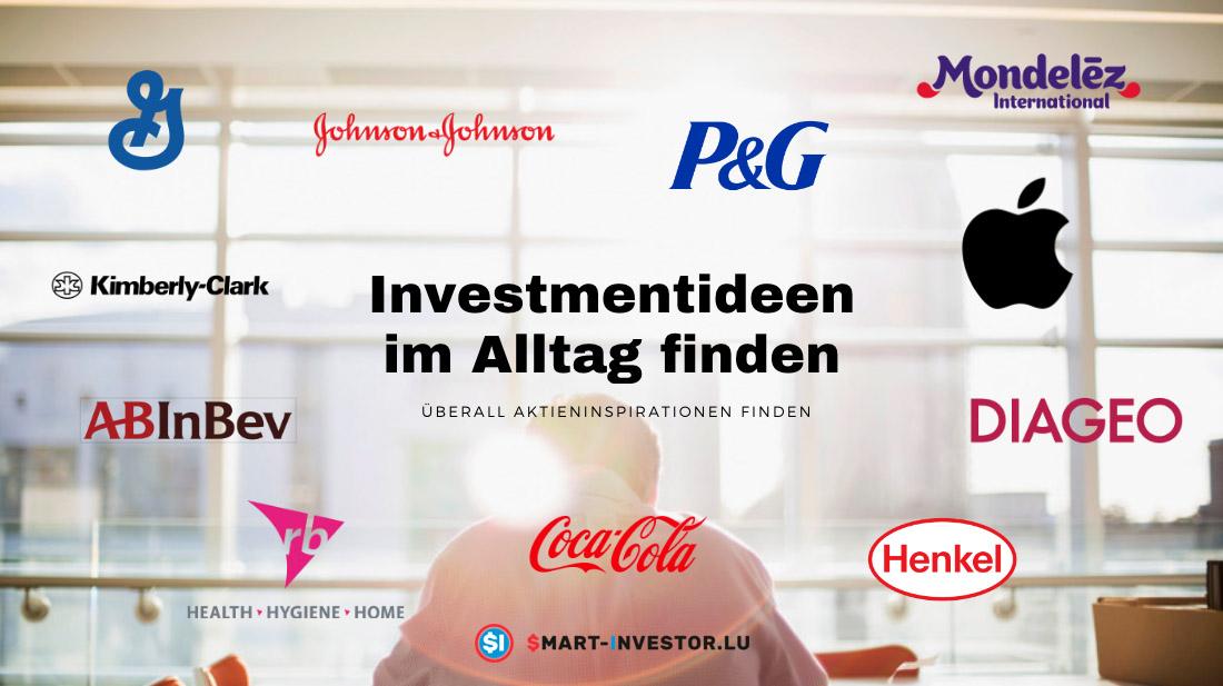 Investmentideen, Aktien im Alltag finden.